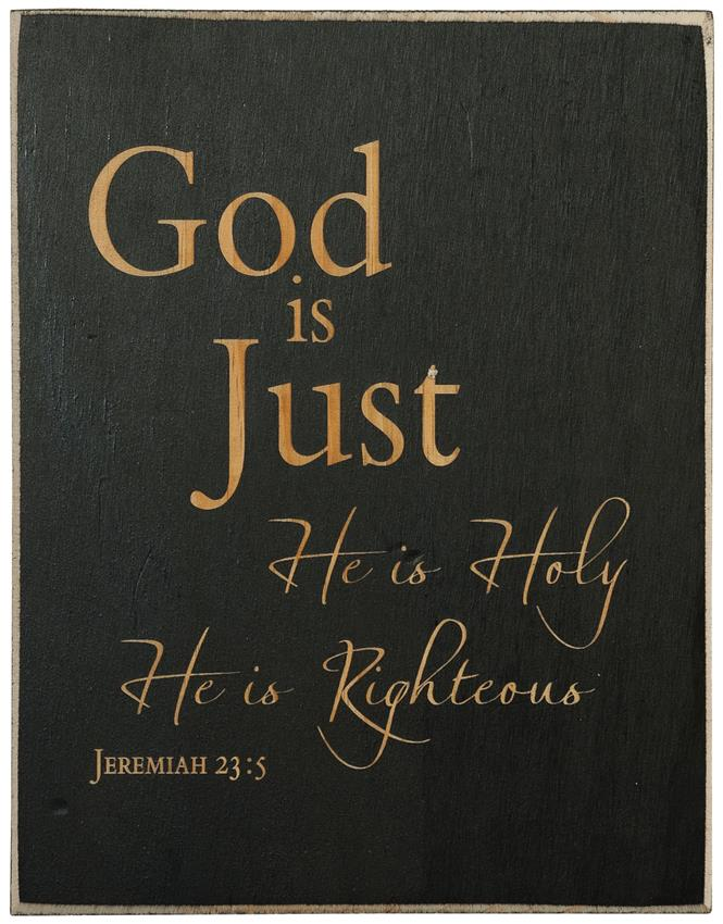 God-Is-Just-He-Is-Holy-He-Is-Righteous-Inspirational-Plaque-Made-in-USA-100